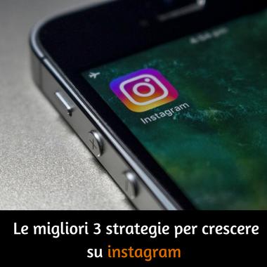 migliori strategie per crescere su instagram