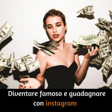 diventare famoso e guadagnare con instagram